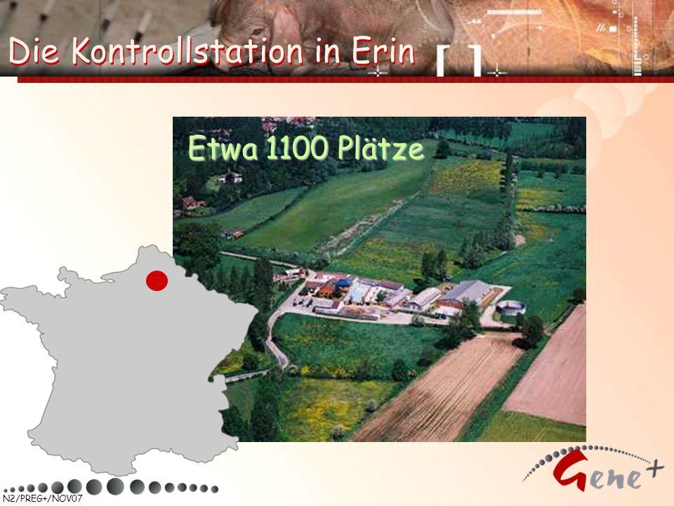 N2/PREG+/NOV07 Etwa 1100 Plätze Die Kontrollstation in Erin