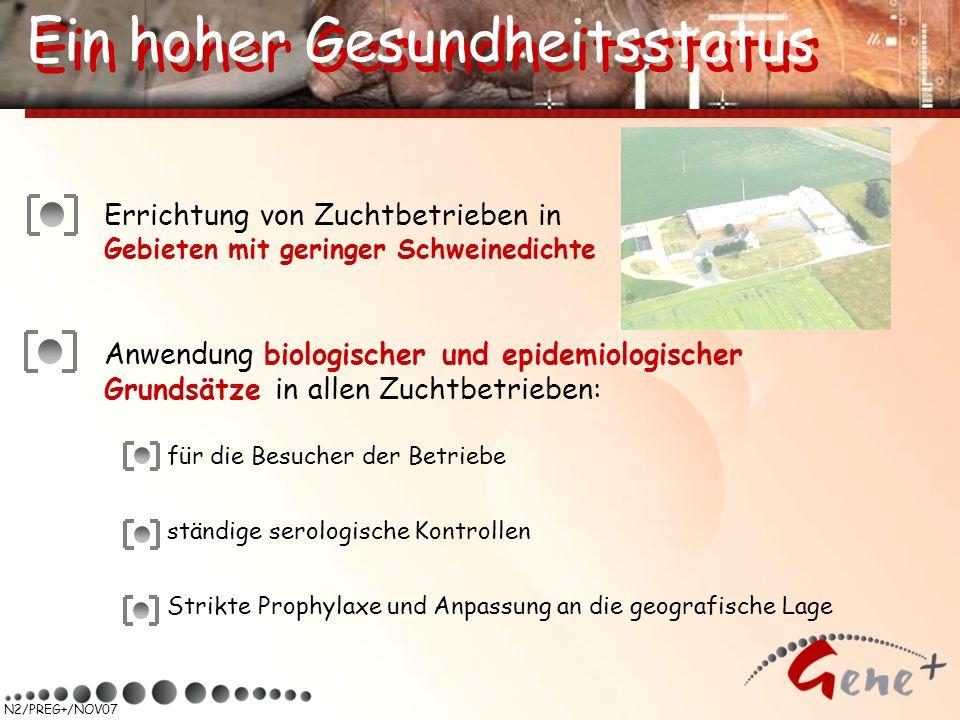 N2/PREG+/NOV07 Anwendung biologischer und epidemiologischer Grundsätze in allen Zuchtbetrieben: für die Besucher der Betriebe ständige serologische Ko