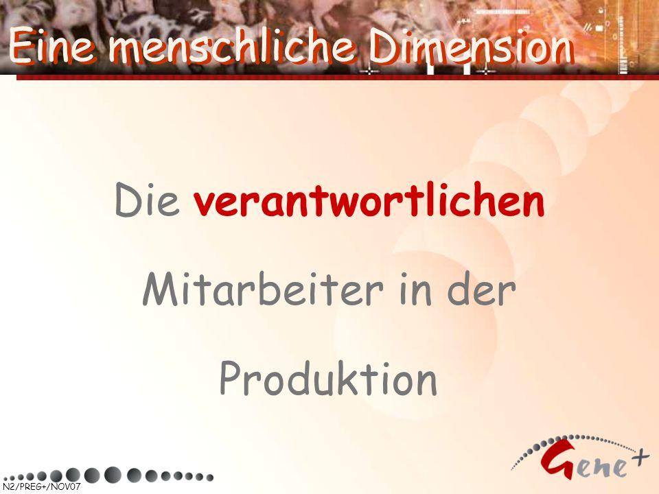 N2/PREG+/NOV07 Eine menschliche Dimension Die verantwortlichen Mitarbeiter in der Produktion