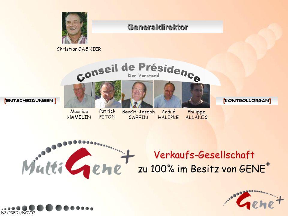 N2/PREG+/NOV07 Verkaufs-Gesellschaft zu 100% im Besitz von GENE + Generaldirektor Christian GASNIER [] [ENTSCHEIDUNGEN ] [] [KONTROLLORGAN] Patrick PI
