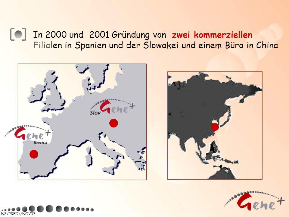 N2/PREG+/NOV07 In 2000 und 2001 Gründung von zwei kommerziellen Filialen in Spanien und der Slowakei und einem Büro in China