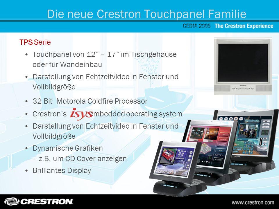 Die neue Crestron Touchpanel Familie TPS Serie Touchpanel von 12 – 17 im Tischgehäuse oder für Wandeinbau Darstellung von Echtzeitvideo in Fenster und