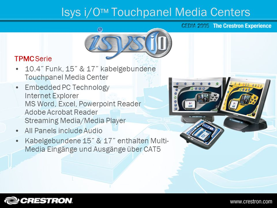 Isys i/O Touchpanel Media Centers TPMC Serie 10.4 Funk, 15 & 17 kabelgebundene Touchpanel Media Center Embedded PC Technology Internet Explorer MS Wor