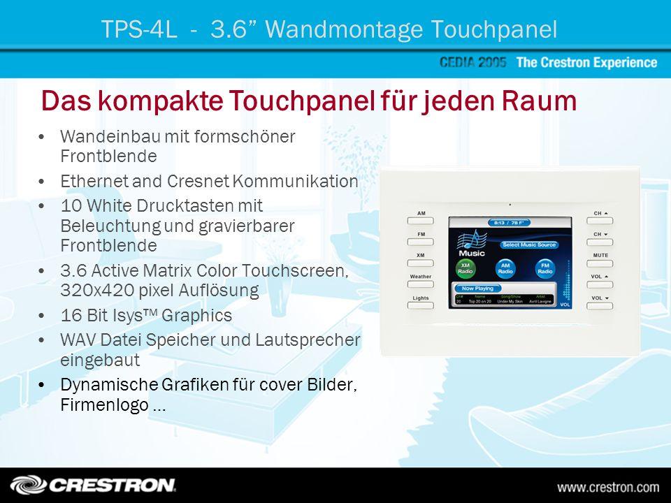 Wandeinbau mit formschöner Frontblende Ethernet and Cresnet Kommunikation 10 White Drucktasten mit Beleuchtung und gravierbarer Frontblende 3.6 Active