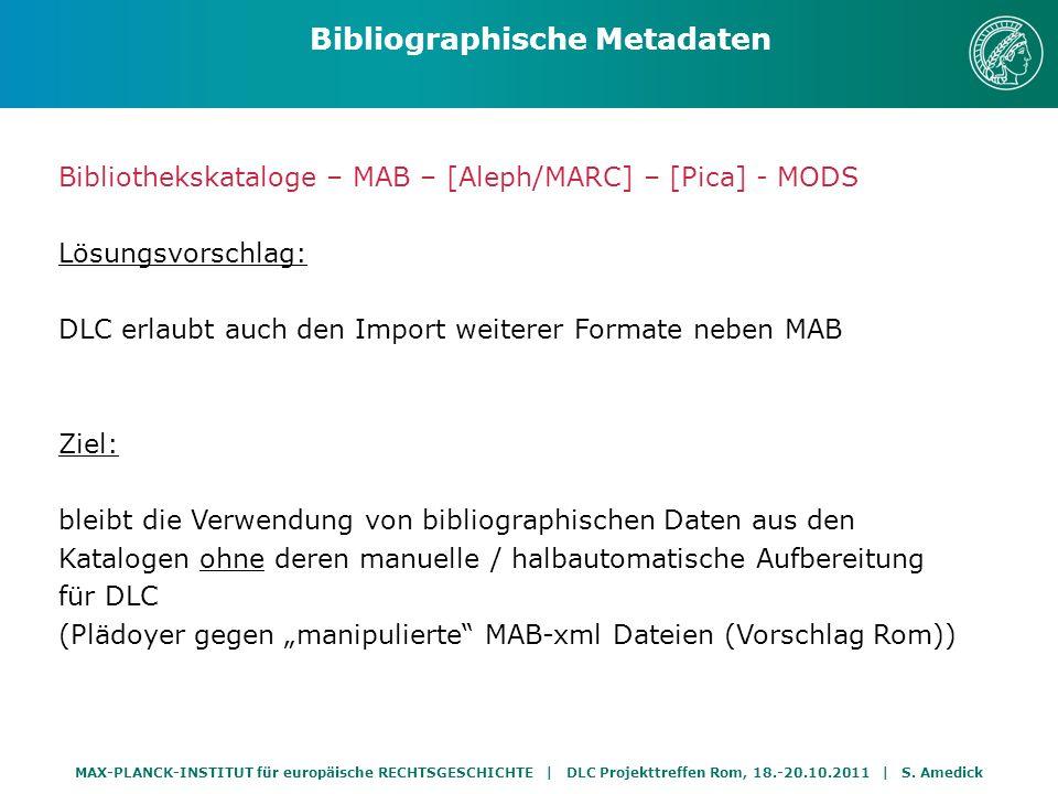 MAX-PLANCK-INSTITUT für europäische RECHTSGESCHICHTE | DLC Projekttreffen Rom, 18.-20.10.2011 | S. Amedick Bibliothekskataloge – MAB – [Aleph/MARC] –