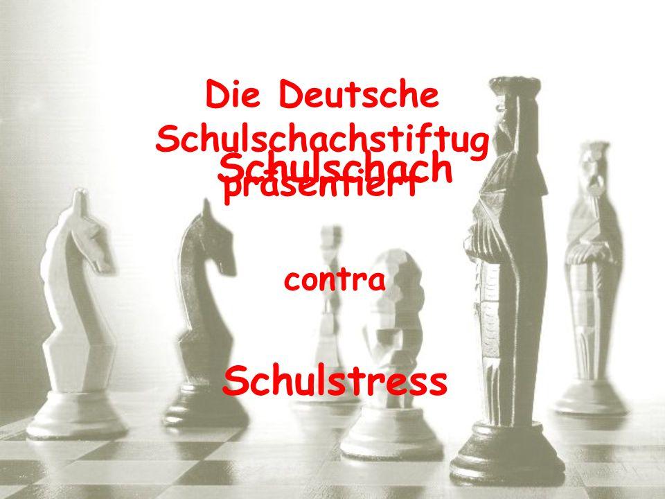 Die Deutsche Schulschachstiftug präsentiert Schulschach contra Schulstress