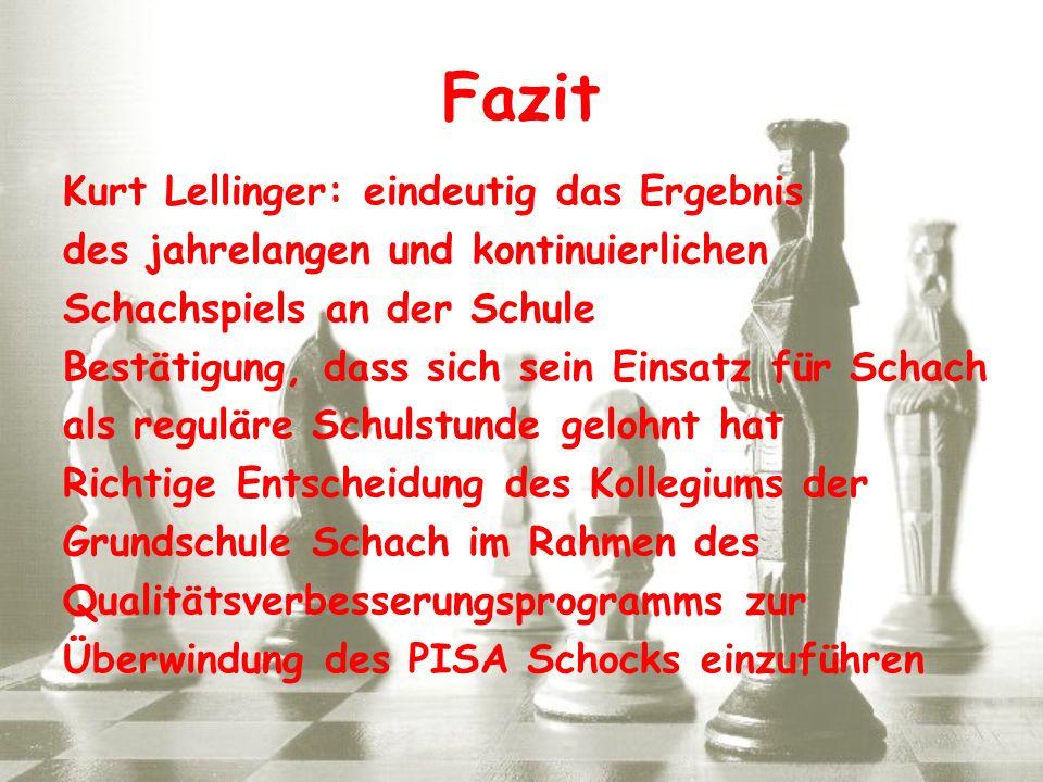 Kurt Lellinger: eindeutig das Ergebnis des jahrelangen und kontinuierlichen Schachspiels an der Schule Bestätigung, dass sich sein Einsatz für Schach