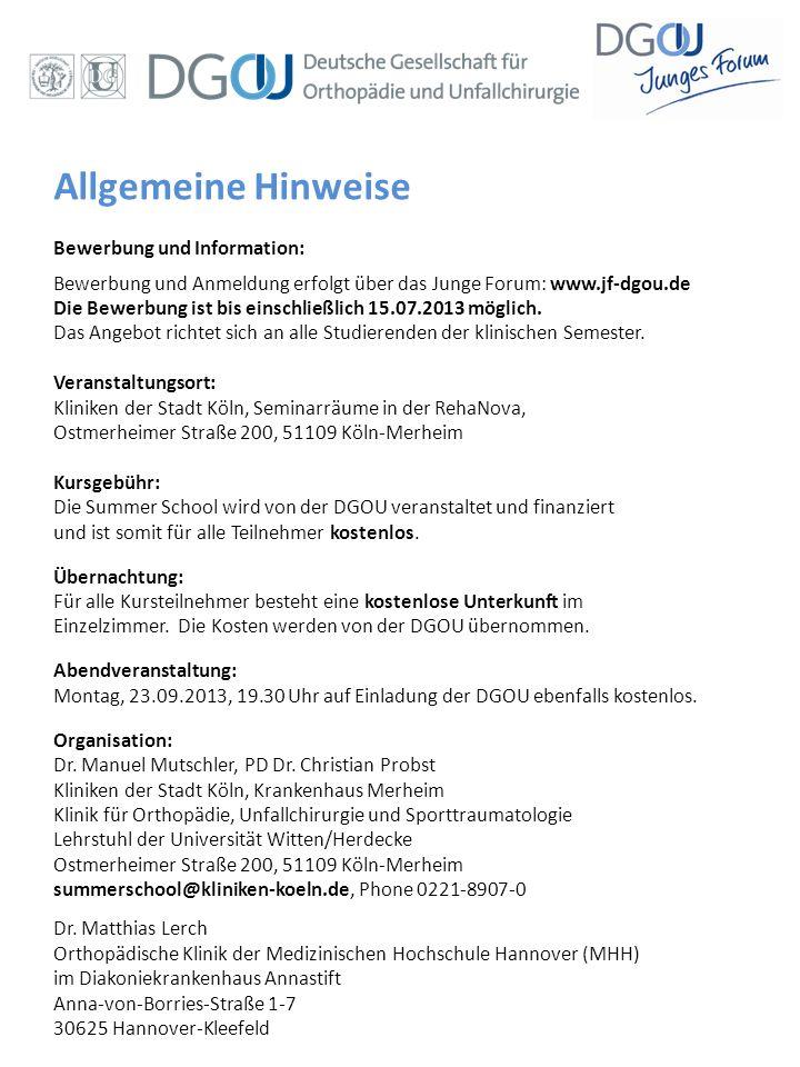 Allgemeine Hinweise Bewerbung und Information: Bewerbung und Anmeldung erfolgt über das Junge Forum: www.jf-dgou.de Die Bewerbung ist bis einschließli