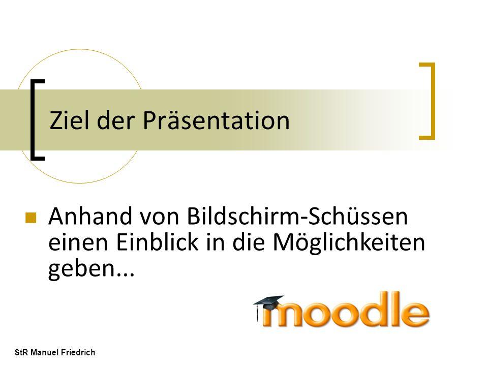 Ziel der Präsentation Anhand von Bildschirm-Schüssen einen Einblick in die Möglichkeiten geben... StR Manuel Friedrich