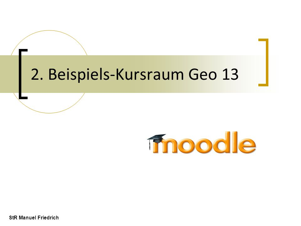 2. Beispiels-Kursraum Geo 13 StR Manuel Friedrich