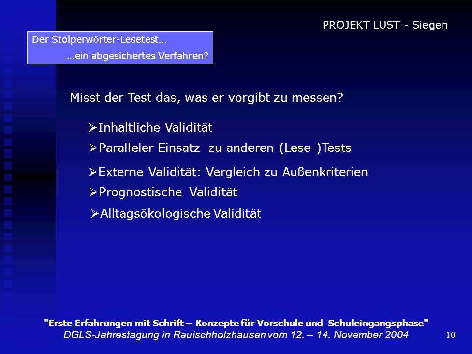 10 Der Stolperwörter-Lesetest… …ein abgesichertes Verfahren? Misst der Test das, was er vorgibt zu messen? Inhaltliche Validität Paralleler Einsatz zu