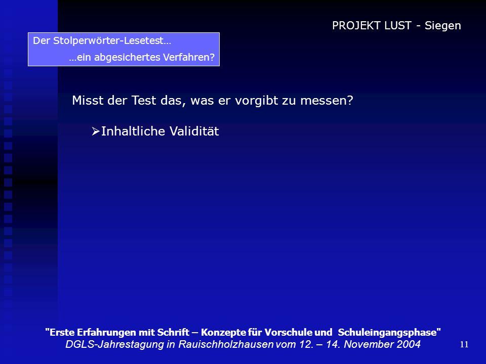 11 Der Stolperwörter-Lesetest… …ein abgesichertes Verfahren? Misst der Test das, was er vorgibt zu messen? Inhaltliche Validität