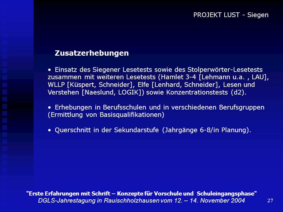 27 Zusatzerhebungen Einsatz des Siegener Lesetests sowie des Stolperwörter-Lesetests zusammen mit weiteren Lesetests (Hamlet 3-4 [Lehmann u.a., LAU],