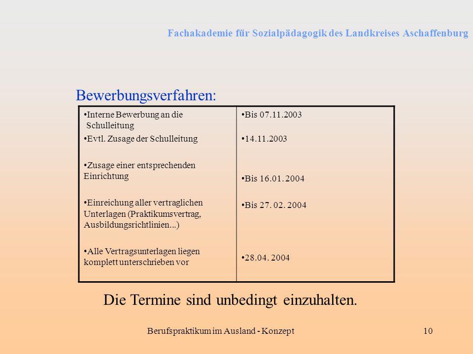 Fachakademie für Sozialpädagogik des Landkreises Aschaffenburg Berufspraktikum im Ausland - Konzept10 Bewerbungsverfahren: Interne Bewerbung an die Sc