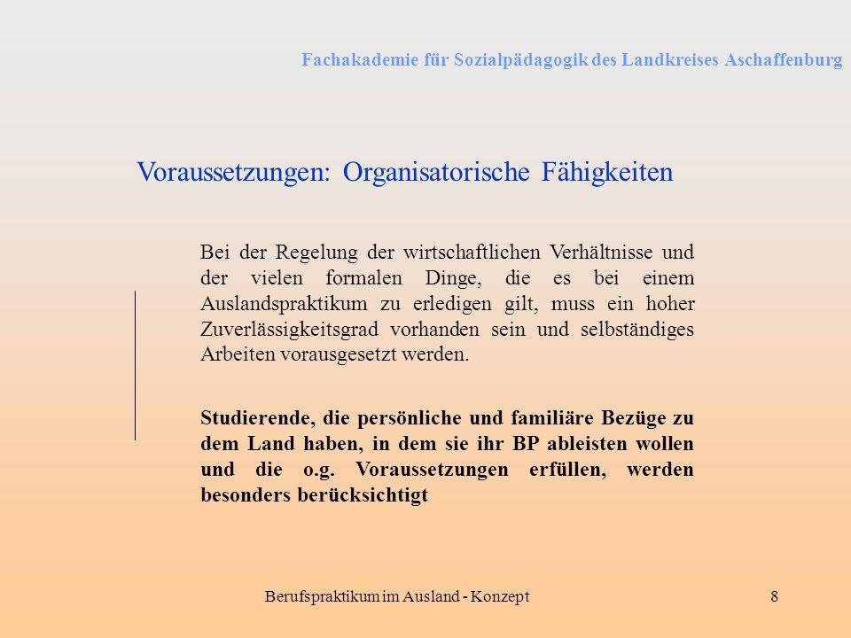 Fachakademie für Sozialpädagogik des Landkreises Aschaffenburg Berufspraktikum im Ausland - Konzept8 Bei der Regelung der wirtschaftlichen Verhältniss