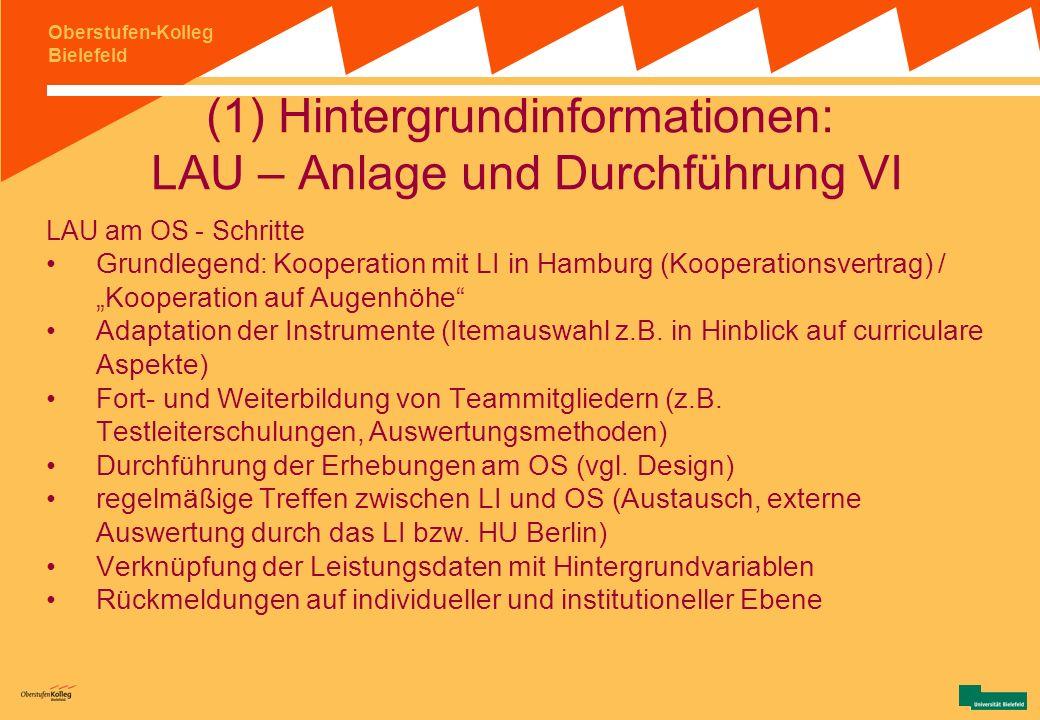 Oberstufen-Kolleg Bielefeld (1) Hintergrundinformationen: LAU – Anlage und Durchführung V Beantwortung der Fragen zur: (Individuellen) Lernentwicklung