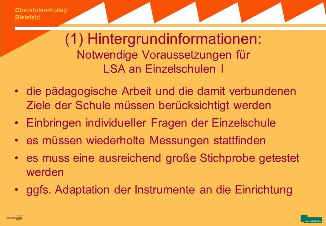 Oberstufen-Kolleg Bielefeld 13.1 12.1 11.1 11.2 12.2 13.2 Schulhalbjahre 13.1 12.1 11.1 Aug/2006März/2009 11.2 12.2 13.2 März/2007 Schulhalbjahre LAU