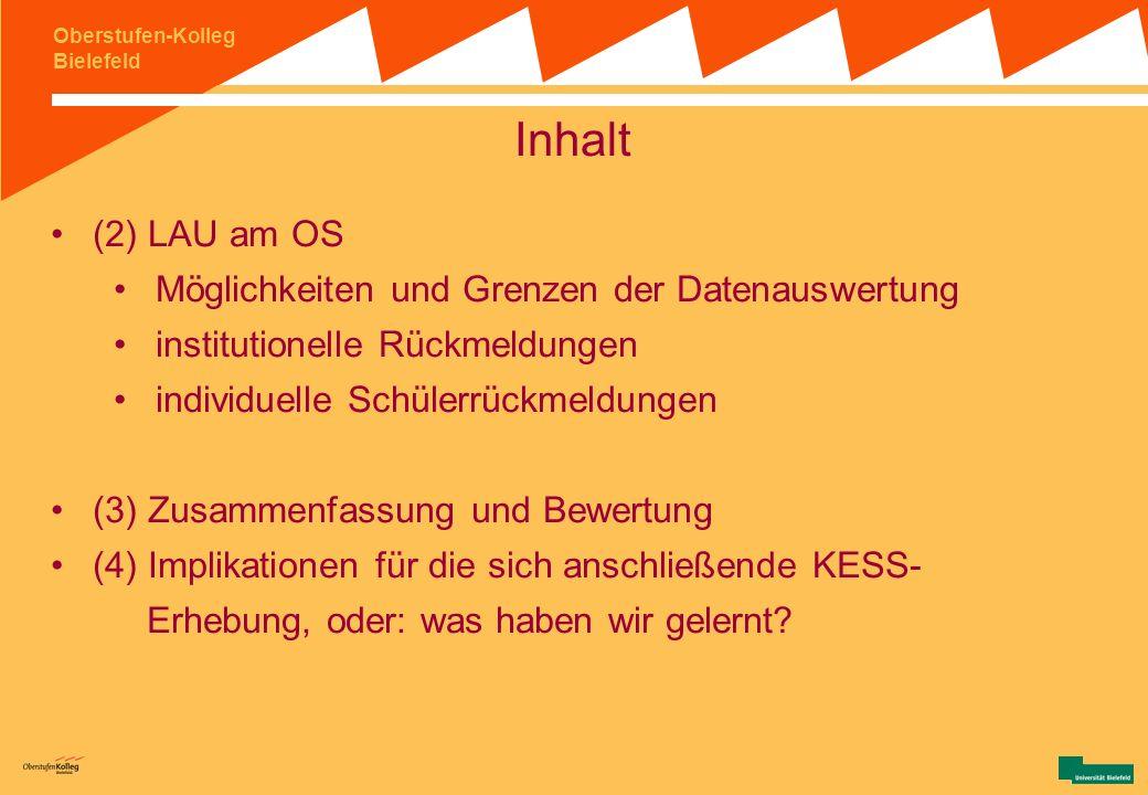 Oberstufen-Kolleg Bielefeld Inhalt (1) Hintergrundinformationen Besonderheiten des Oberstufen-Kollegs Bielefeld Untersuchung zu den Aspekten der Lerna