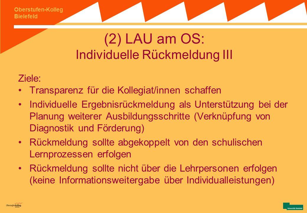 Oberstufen-Kolleg Bielefeld (2) LAU am OS: Individuelle Rückmeldung II Prinzipiell sollte die Impulsgebung für die Instrumentenauswahl immer die Funkt