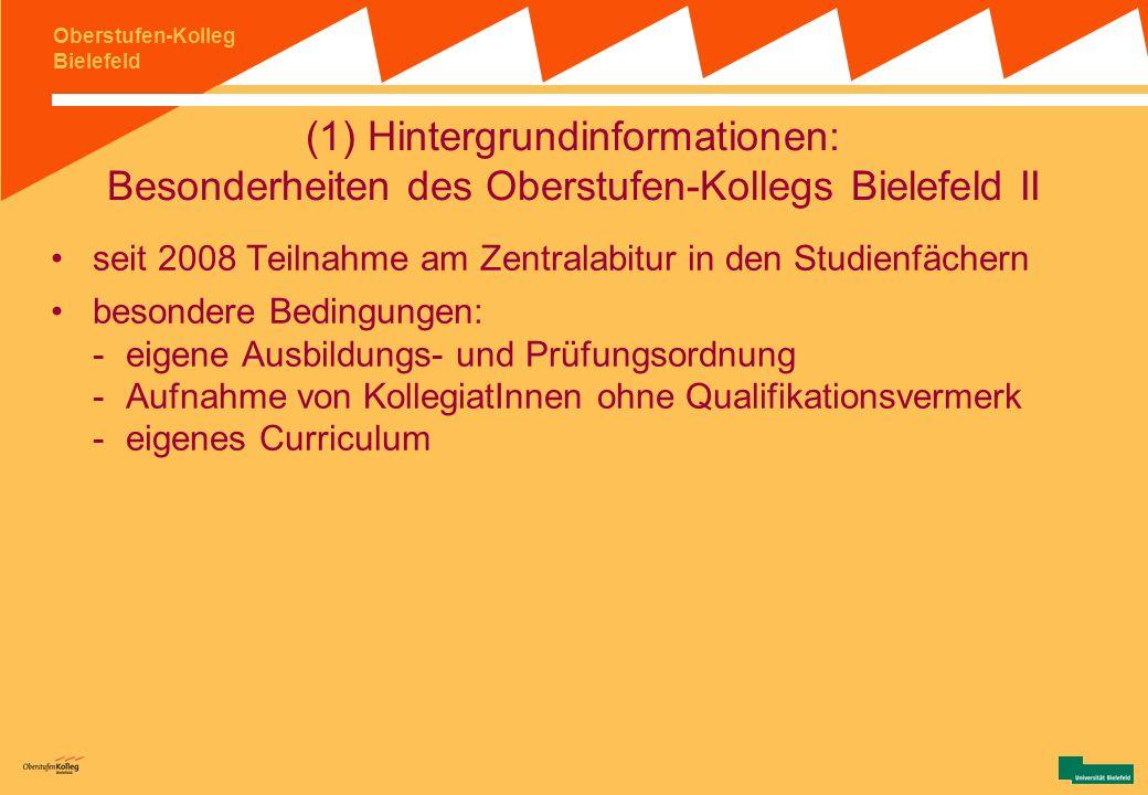 Oberstufen-Kolleg Bielefeld Versuchsschule des Landes Nordrhein-Westfalen seit 1974 Wissenschaftliche Einrichtung Oberstufen-Kolleg (an der Fakultät f