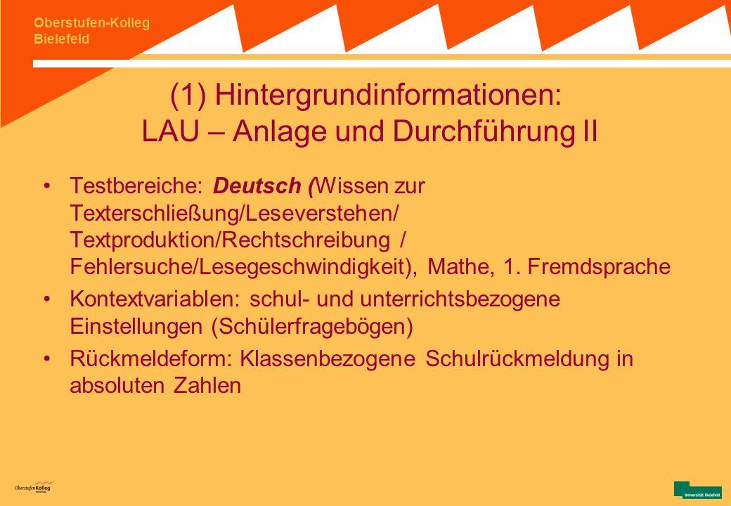 Oberstufen-Kolleg Bielefeld (1) Hintergrundinformationen: LAU – Anlage und Durchführung I bundeslandspezifische Schulleistungsstudie (Hamburg) Funktio