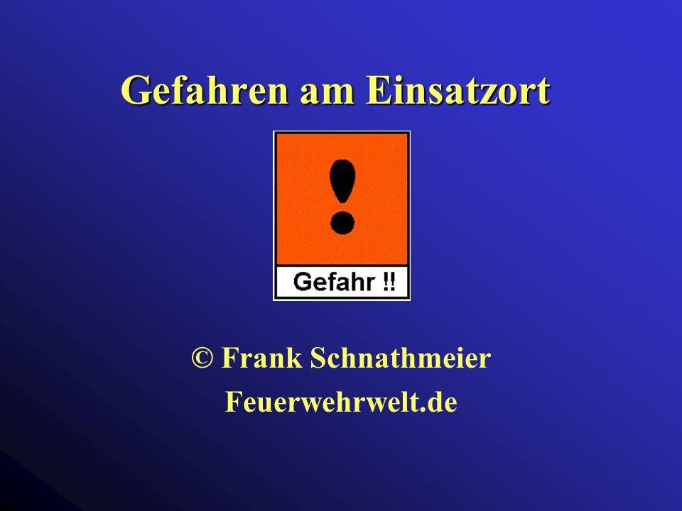 Gefahren am Einsatzort © Frank Schnathmeier Feuerwehrwelt.de