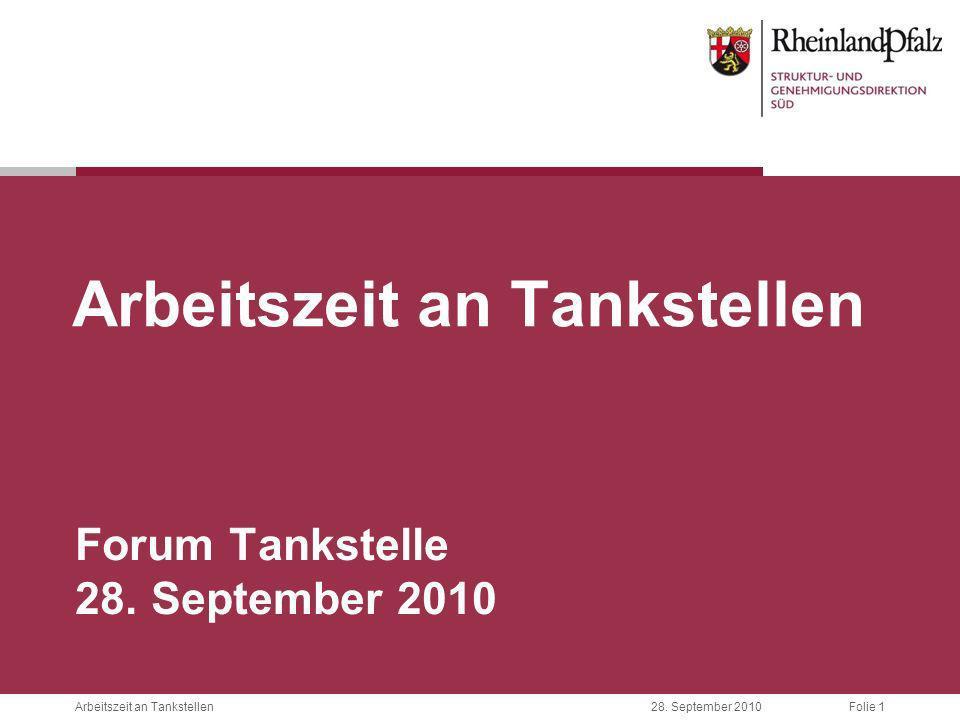 Folie 1Arbeitszeit an Tankstellen28. September 2010 Arbeitszeit an Tankstellen Forum Tankstelle 28. September 2010