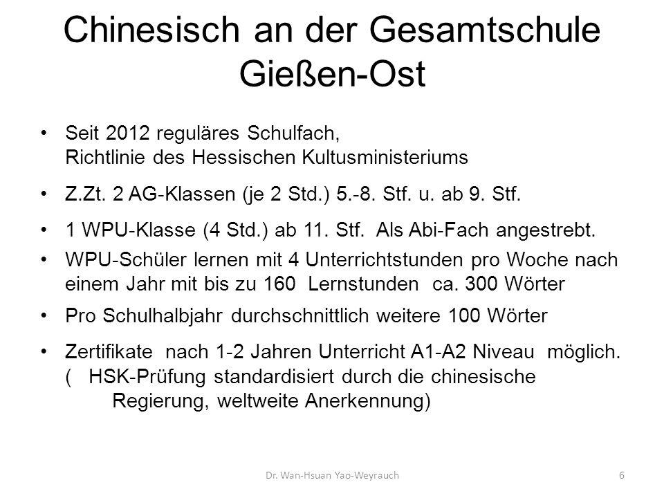 Chinesisch an der Gesamtschule Gießen-Ost Seit 2012 reguläres Schulfach, Richtlinie des Hessischen Kultusministeriums Z.Zt. 2 AG-Klassen (je 2 Std.) 5