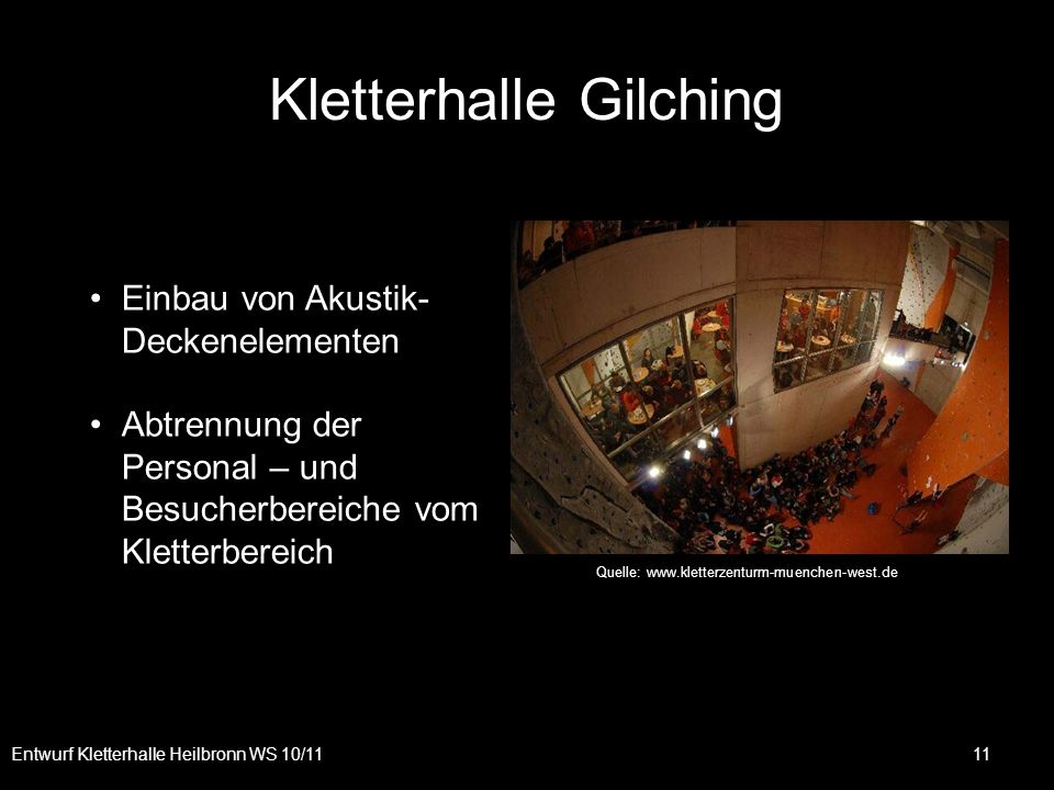Entwurf Kletterhalle Heilbronn WS 10/11 11 Kletterhalle Gilching Einbau von Akustik- Deckenelementen Abtrennung der Personal – und Besucherbereiche vo