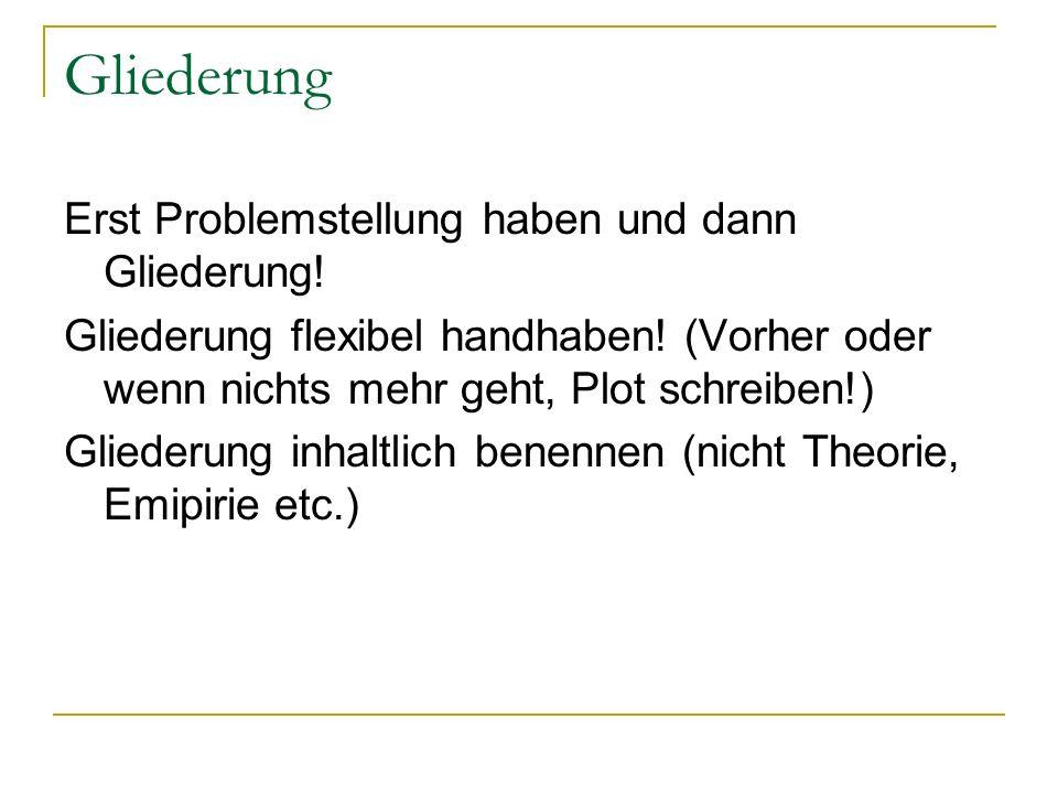 Idealtypische Gliederung 1.Einleitung: Problemformulierung 2.