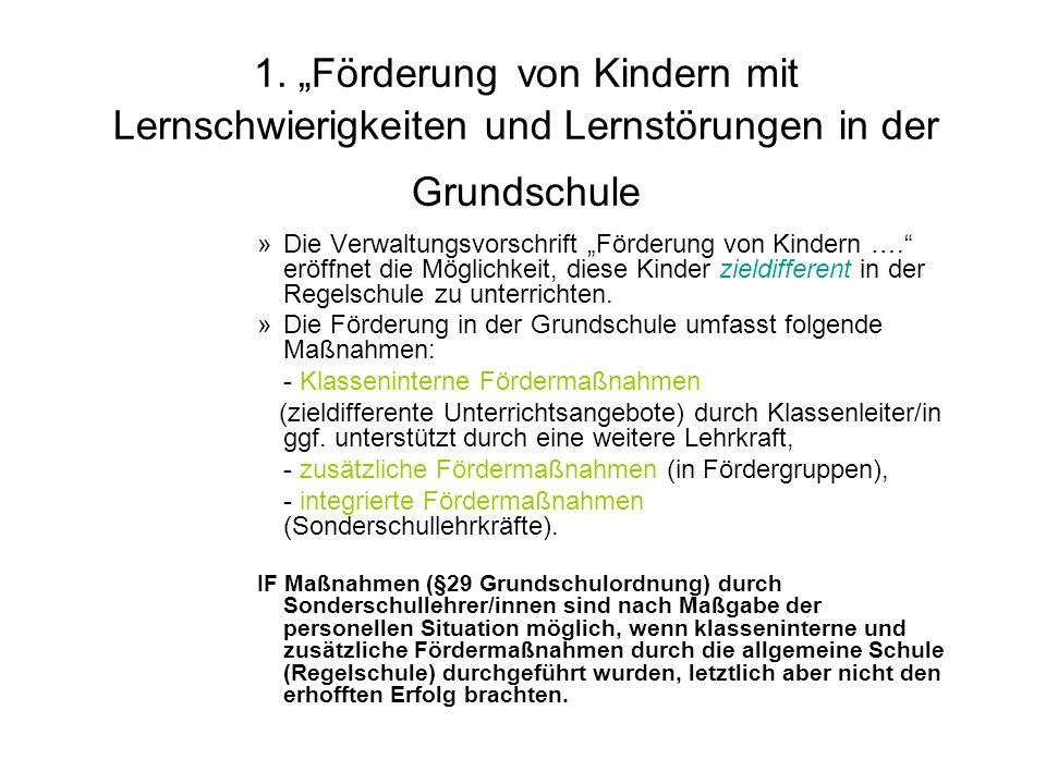 1. Förderung von Kindern mit Lernschwierigkeiten und Lernstörungen in der Grundschule »Die Verwaltungsvorschrift Förderung von Kindern …. eröffnet die