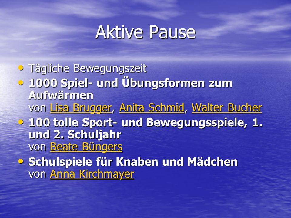 Aktive Pause Tägliche Bewegungszeit Tägliche Bewegungszeit 1000 Spiel- und Übungsformen zum Aufwärmen von Lisa Brugger, Anita Schmid, Walter Bucher 10