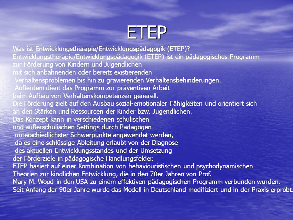 ETEP Was ist Entwicklungstherapie/Entwicklungspädagogik (ETEP)? Entwicklungstherapie/Entwicklungspädagogik (ETEP) ist ein pädagogisches Programm zur F