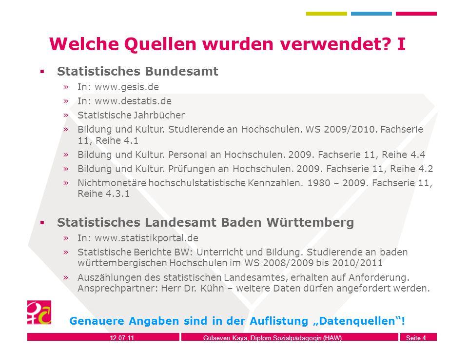 12.07.11Gülseven Kaya, Diplom Sozialpädagogin (HAW)Seite 4 Welche Quellen wurden verwendet? I Statistisches Bundesamt »In: www.gesis.de »In: www.desta
