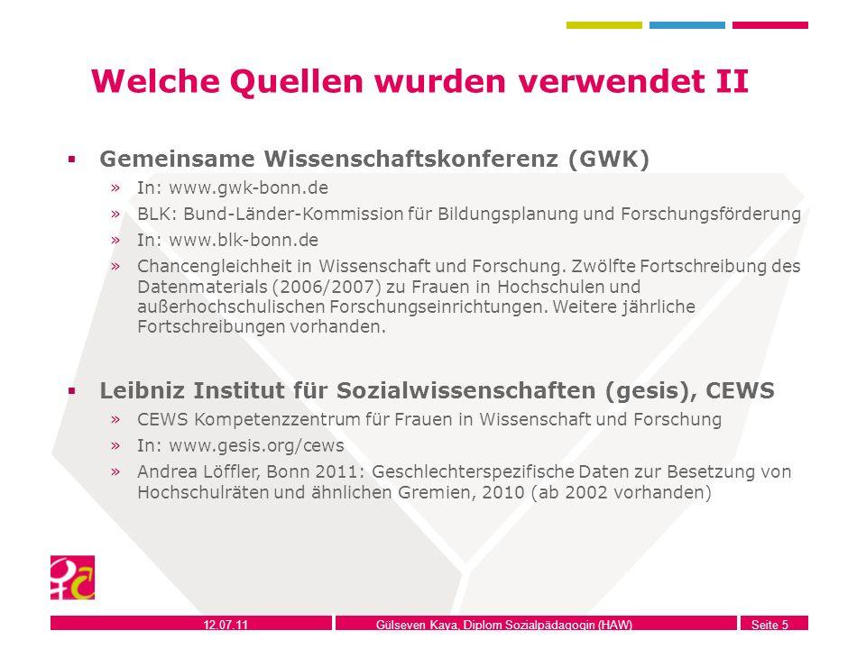 12.07.11Gülseven Kaya, Diplom Sozialpädagogin (HAW)Seite 5 Welche Quellen wurden verwendet II Gemeinsame Wissenschaftskonferenz (GWK) »In: www.gwk-bon