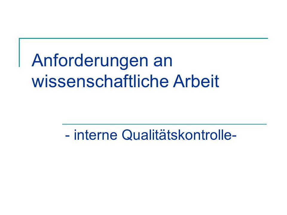 Anforderungen an wissenschaftliche Arbeit - interne Qualitätskontrolle-