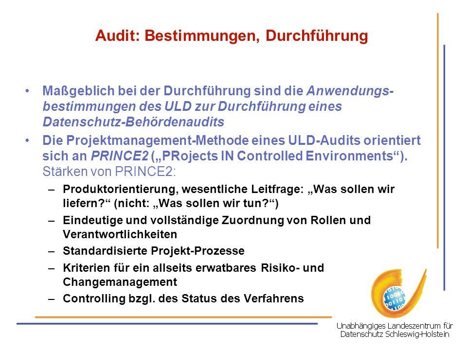 Audit: Bestimmungen, Durchführung Maßgeblich bei der Durchführung sind die Anwendungs- bestimmungen des ULD zur Durchführung eines Datenschutz-Behörde