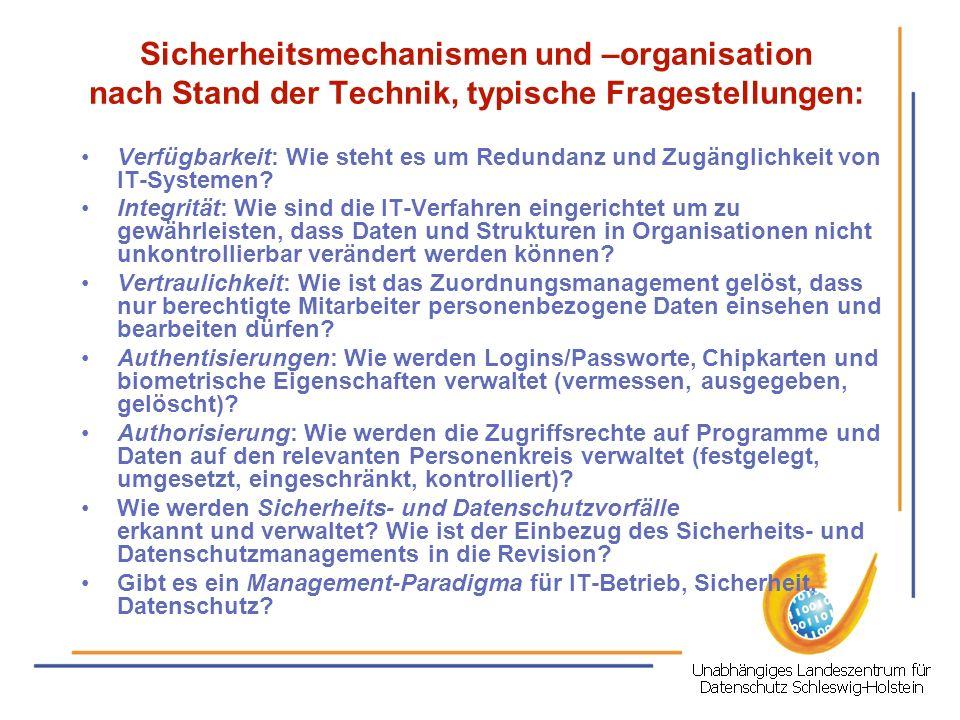 Sicherheitsmechanismen und –organisation nach Stand der Technik, typische Fragestellungen: Verfügbarkeit: Wie steht es um Redundanz und Zugänglichkeit