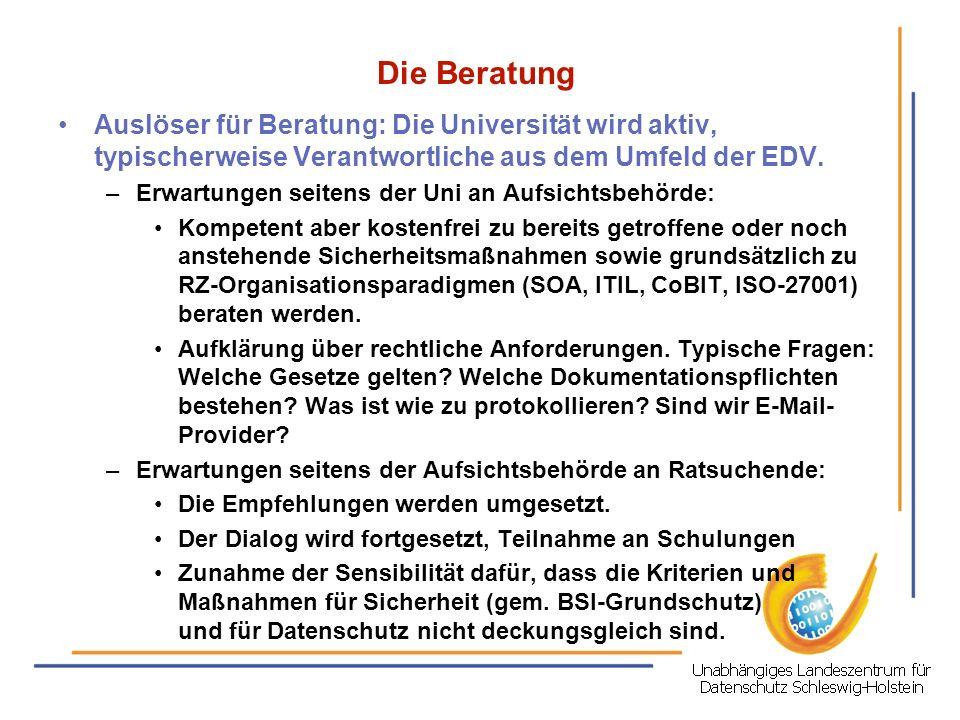 Die Beratung Auslöser für Beratung: Die Universität wird aktiv, typischerweise Verantwortliche aus dem Umfeld der EDV. –Erwartungen seitens der Uni an