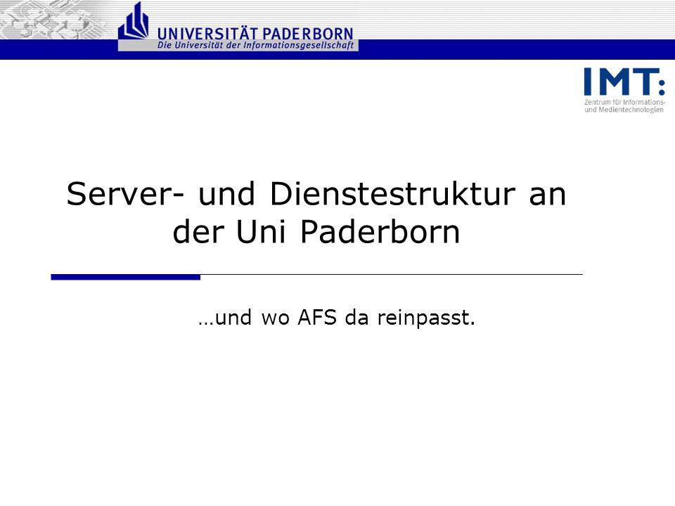 Server- und Dienstestruktur an der Uni Paderborn …und wo AFS da reinpasst.