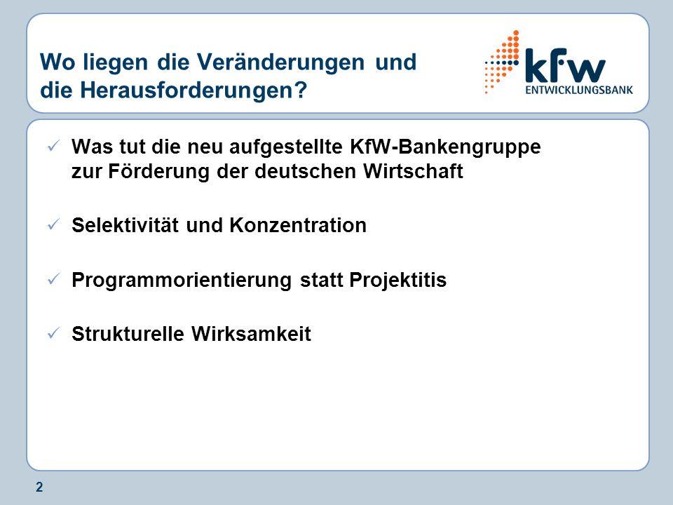 2 Wo liegen die Veränderungen und die Herausforderungen? Was tut die neu aufgestellte KfW-Bankengruppe zur Förderung der deutschen Wirtschaft Selektiv
