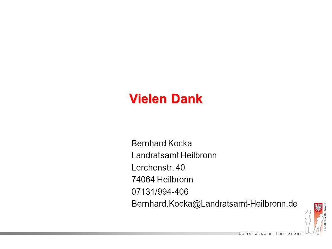 L a n d r a t s a m t H e i l b r o n n Vielen Dank Bernhard Kocka Landratsamt Heilbronn Lerchenstr. 40 74064 Heilbronn 07131/994-406 Bernhard.Kocka@L