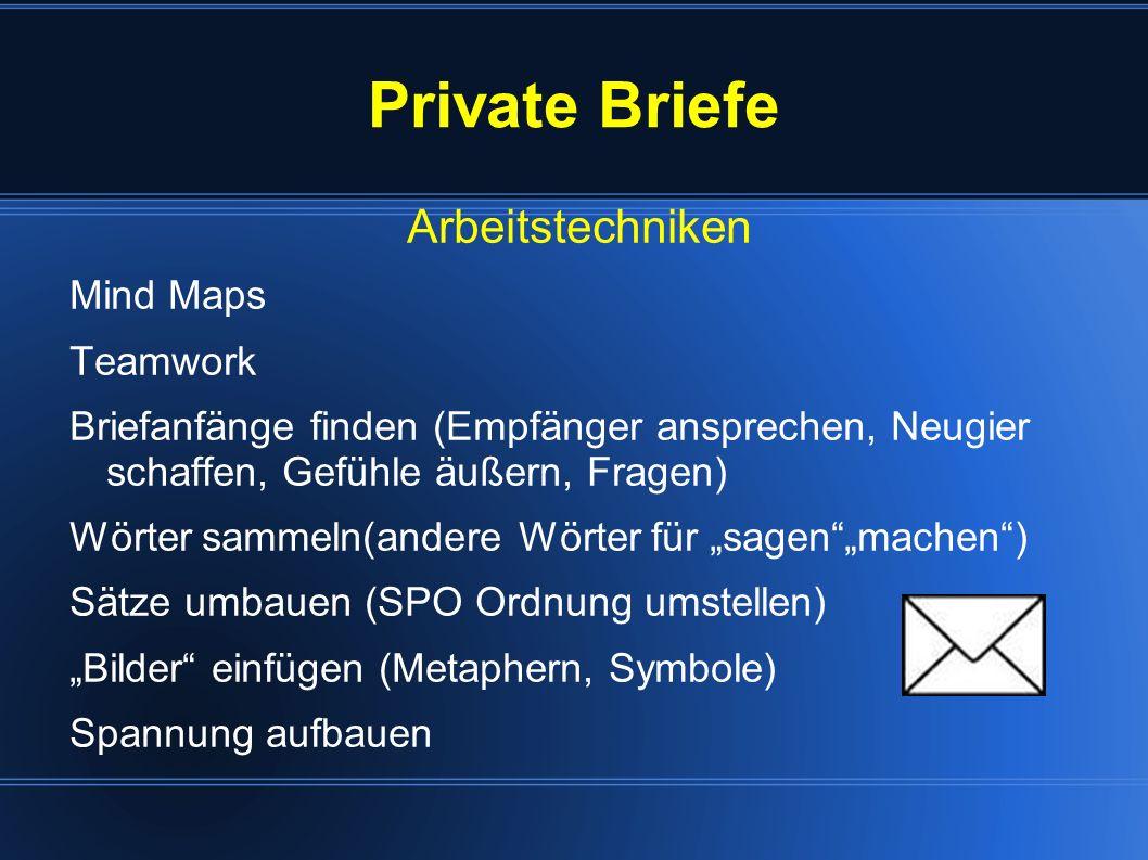 Private Briefe Arbeitstechniken Mind Maps Teamwork Briefanfänge finden (Empfänger ansprechen, Neugier schaffen, Gefühle äußern, Fragen) Wörter sammeln