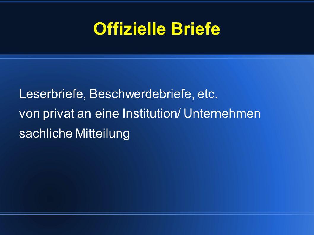 Offizielle Briefe Leserbriefe, Beschwerdebriefe, etc. von privat an eine Institution/ Unternehmen sachliche Mitteilung