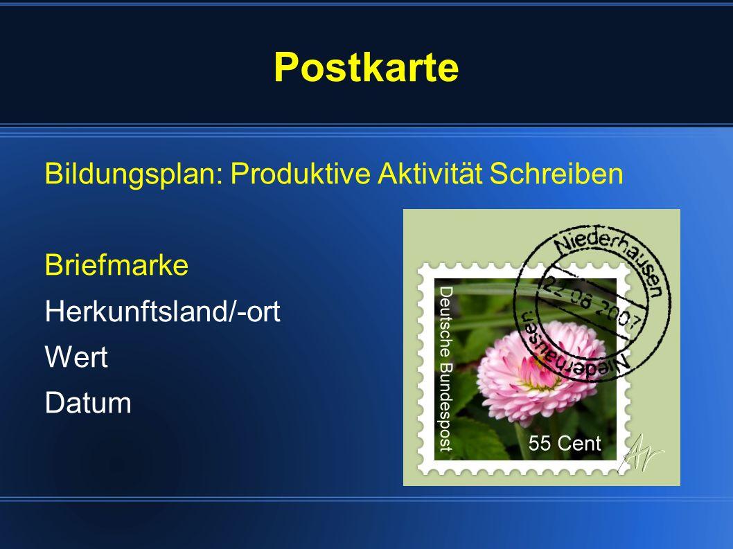 Postkarte Bildungsplan: Produktive Aktivität Schreiben Briefmarke Herkunftsland/-ort Wert Datum