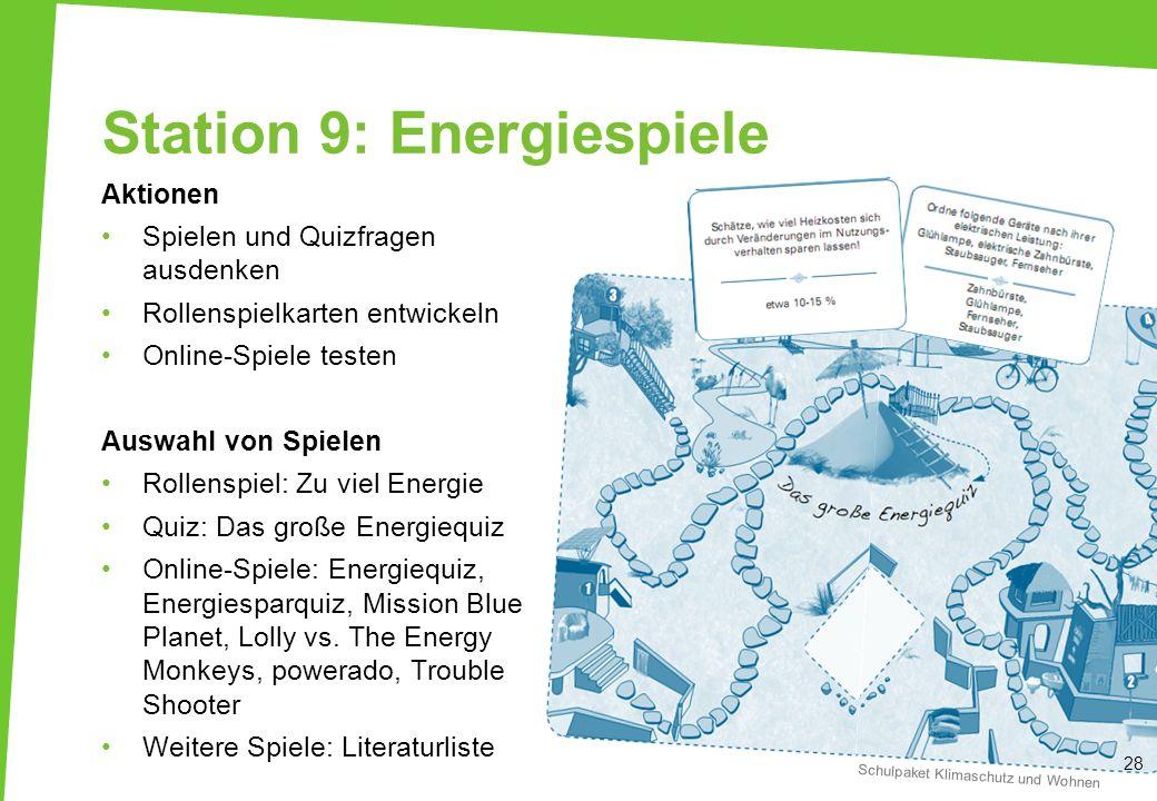 Station 9: Energiespiele Aktionen Spielen und Quizfragen ausdenken Rollenspielkarten entwickeln Online-Spiele testen Auswahl von Spielen Rollenspiel: