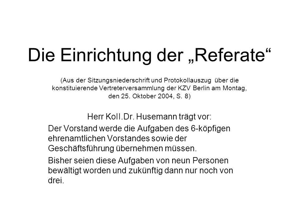 Die Einrichtung der Referate (Aus der Sitzungsniederschrift und Protokollauszug über die konstituierende Vertreterversammlung der KZV Berlin am Montag