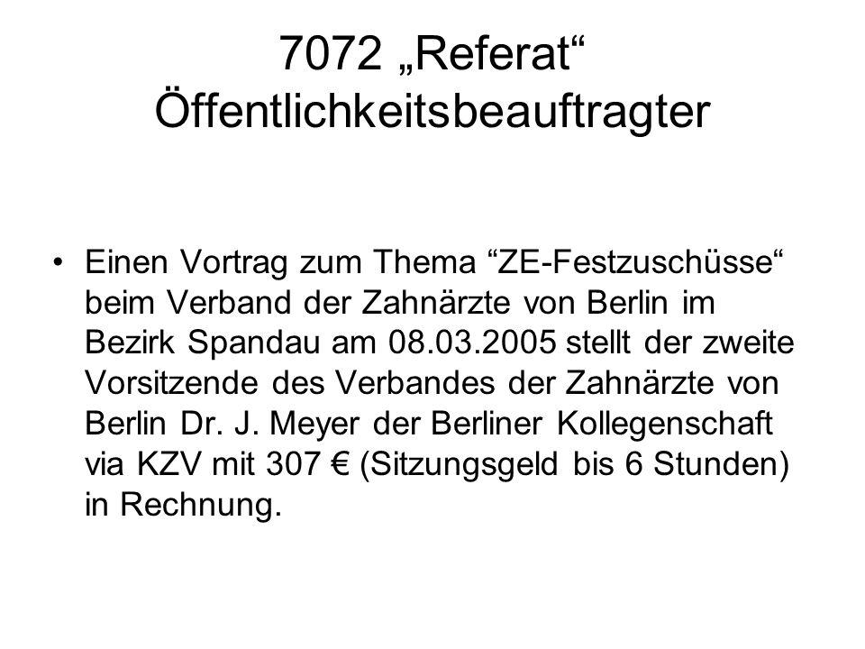 7072 Referat Öffentlichkeitsbeauftragter Einen Vortrag zum Thema ZE-Festzuschüsse beim Verband der Zahnärzte von Berlin im Bezirk Spandau am 08.03.200
