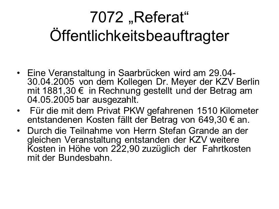 7072 Referat Öffentlichkeitsbeauftragter Eine Veranstaltung in Saarbrücken wird am 29.04- 30.04.2005 von dem Kollegen Dr. Meyer der KZV Berlin mit 188