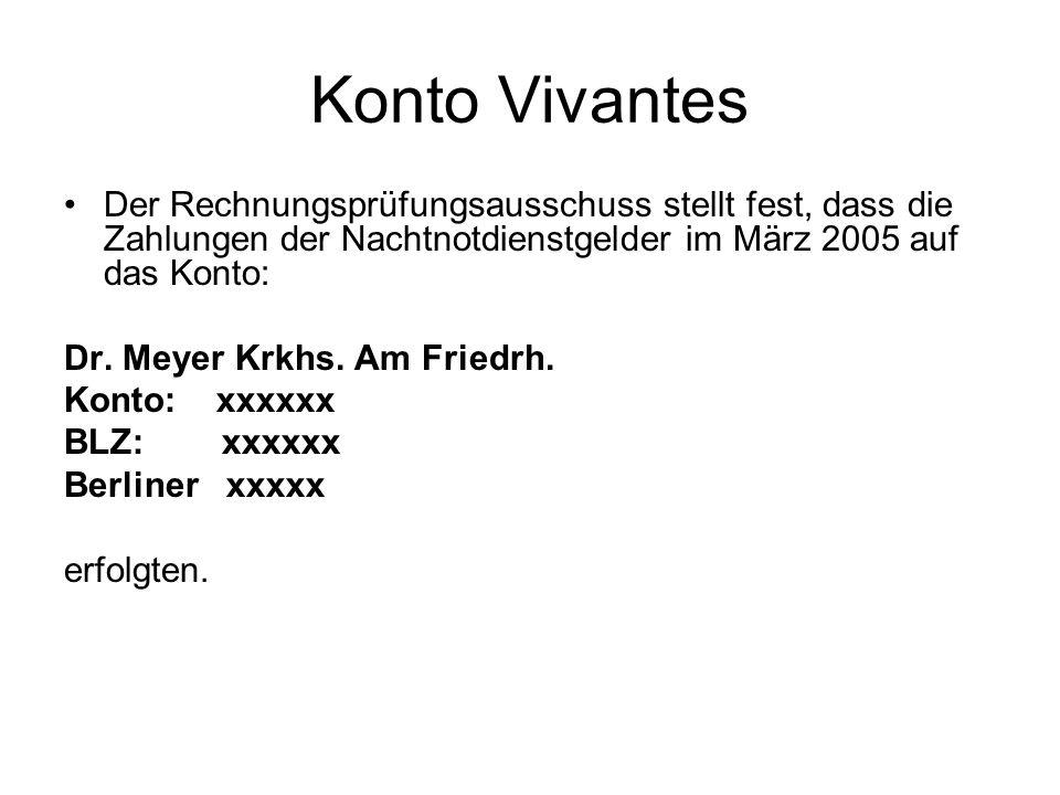 Konto Vivantes Der Rechnungsprüfungsausschuss stellt fest, dass die Zahlungen der Nachtnotdienstgelder im März 2005 auf das Konto: Dr. Meyer Krkhs. Am